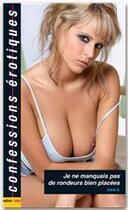 Couverture du livre « Confessions Erotiques T.372 ; Je Ne Manquais Pas De Rondeurs Bien Placées » de Collectif aux éditions Media 1000