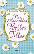Couverture du livre « Nos adorables belles-filles » de Aurelie Valognes aux éditions Michel Lafon