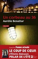 Couverture du livre « Un corbeau au 36 » de Aurelie Benattar aux éditions Les Nouveaux Auteurs