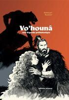 Couverture du livre « Vo'hounâ, une légende préhistorique » de Emmanuel Roudier aux éditions Errance