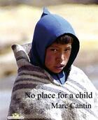 Couverture du livre « No place for a child » de Marc Cantin aux éditions Chouetteditions.com