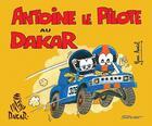 Couverture du livre « Antoine le pilote au Dakar » de Yvon Amiel aux éditions Silver