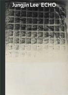 Couverture du livre « Jungjin lee echo » de Lee Jungjin aux éditions Spector Books