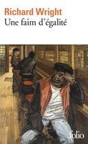 Couverture du livre « Une faim d'égalité » de Richard Wright aux éditions Gallimard