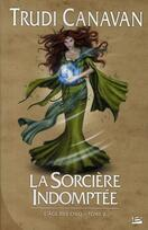 Couverture du livre « L'âge des cinq t.2 ; la sorcière indomptée » de Canavan et Grasset aux éditions Bragelonne