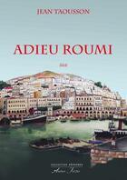 Couverture du livre « Adieu Roumi » de Jean Taousson aux éditions Atelier Fol'fer