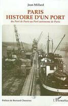 Couverture du livre « Paris, histoire d'un port ; du Port de Paris au Port autonome de Paris » de Jean Millard aux éditions L'harmattan