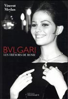 Couverture du livre « Bulgari ; les secrets de Rome » de Vincent Meylan aux éditions Telemaque
