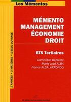 Couverture du livre « Mémento management-économie-droit ; BTS tertiaires » de Bapteste/Alba/Algala aux éditions Genie Des Glaciers