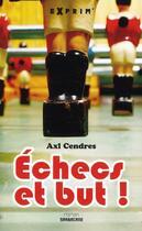 Couverture du livre « Échecs et but ! » de Axl Cendres aux éditions Sarbacane