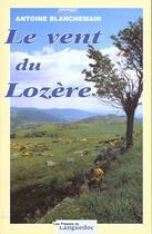 Couverture du livre « Vent Du Lozere » de Antoine Blanchemain aux éditions Nouvelles Presses Du Languedoc