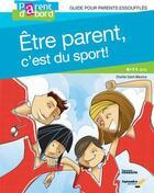 Couverture du livre « Etre parent, c'est du sport! : guide pour parents essouffles » de Saint-Maurice Charle aux éditions Septembre