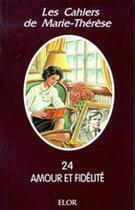 Couverture du livre « Amour et fidélité » de Marie-Therese aux éditions Elor