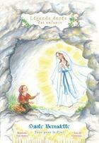 Couverture du livre « Sainte Bernadette ; tout pour le ciel » de Mauricette Vial-Andru aux éditions Saint Jude
