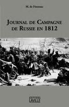 Couverture du livre « Journal de la campagne de Russie en 1812 » de Raymond Aymeric Philippe Joseph De Montesquiou-Fezensac aux éditions Laville