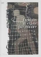 Couverture du livre « Demain n'existe pas encore » de Thierry Werts aux éditions La Trace