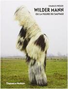 Couverture du livre « Charles Freger Wilder Mann Ou La Figure Du Sauvage /Francais » de Charles Freger aux éditions Thames & Hudson