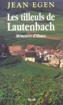 Couverture du livre « Les tilleuls de lautenbach » de Jean Egen aux éditions Stock