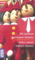 Couverture du livre « Dix auteurs classiques italiens ; dieci autori italiani classici » de Ariosto/Petrarca aux éditions Langues Pour Tous