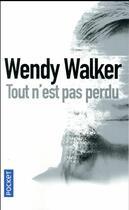 Couverture du livre « Tout n'est pas perdu » de Walker Wendy aux éditions Pocket
