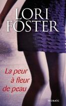 Couverture du livre « La peur à fleur de peau » de Lori Foster aux éditions Harpercollins