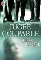 Couverture du livre « Jugée coupable » de Karen Robards aux éditions J'ai Lu