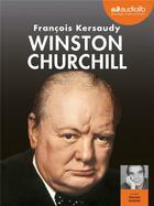 Couverture du livre « Winston churchill, le pouvoir de l'imagination - livre audio 3 cd mp3 » de Francois Kersaudy aux éditions Audiolib