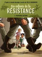 Couverture du livre « Les enfants de la Résistance t.1 ; premières actions » de Cecile Jugla et Vincent Dugomier et Benoit Ers aux éditions Rageot