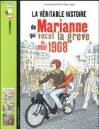 Couverture du livre « La véritable histoire de Marianne qui vécut la grève de 1968 » de Pascale Bouchie aux éditions Bayard Jeunesse
