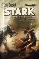 Couverture du livre « Stark et les rois des étoiles » de Leigh Brackett aux éditions Le Belial