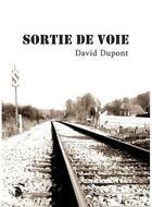 Couverture du livre « Sortie De Voie » de David Dupont aux éditions Thot