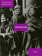 Couverture du livre « Yiddishland » de Henri Minczeles et Gerard Silvain aux éditions Hazan