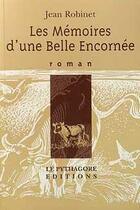 Couverture du livre « Les mémoires d'une belle encornée » de Jean Robinet aux éditions Le Pythagore
