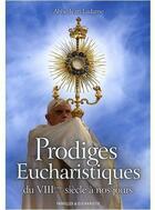 Couverture du livre « Prodiges eucharistiques du VIIIe siècle à nos jours » de Jean Ladame aux éditions Saint Joseph