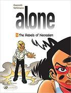 Couverture du livre « Alone T.12 ; the rebels of Neosalem » de Fabien Vehlmann et Bruno Gazzotti aux éditions Cinebook