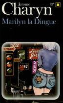 Couverture du livre « Marilyn la dingue » de Jerome Charyn aux éditions Gallimard