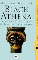 Couverture du livre « Black Athena ; les racines afro-asiatiques de la civilisation classique t.2 ; les sources écrites et archéologiques » de Bernal M. aux éditions Puf