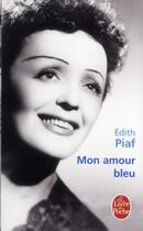 Couverture du livre « Mon amour bleu » de Edith Piaf aux éditions Lgf