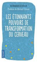 Couverture du livre « Les étonnants pouvoirs de transformation du cerveau » de Norman Doidge aux éditions Pocket