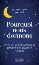 Couverture du livre « Pourquoi nous dormons » de Matthew Walker aux éditions Pocket