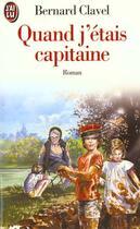 Couverture du livre « Quand j'etais capitaine » de Bernard Clavel aux éditions J'ai Lu