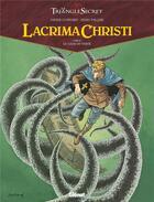 Couverture du livre « Le triangle secret ; Lacrima Christi T.3 ; le sceau de la vérité » de Didier Convard et Denis Falque aux éditions Glenat