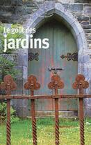Couverture du livre « Le goût des jardins » de Collectif aux éditions Mercure De France