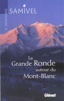 Couverture du livre « La grande ronde autour du Mont-Blanc » de Samivel et S Norande aux éditions Glenat