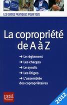 Couverture du livre « La copropriété de a à z (édition 2012) » de Emmanuelle Vallas-Lenerz et Sylvie Dibos-Lacroux aux éditions Prat