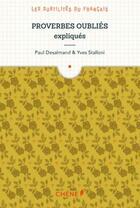 Couverture du livre « Proverbes oubliés expliqués » de Yves Stalloni et Paul Desalmand aux éditions Chene