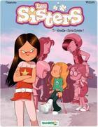 Couverture du livre « Les Sisters T.5 ; quelle chouchoute ! » de Christophe Cazenove et William aux éditions Bamboo