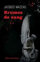 Couverture du livre « Brumes de sang » de Jacques Mazeau aux éditions Libra Diffusio