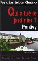 Couverture du livre « Qui A Tue Le Jardinier ? » de Anne Le Jeloux-Chauv aux éditions Astoure