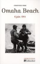 Couverture du livre « Omaha beach » de Christophe Prime aux éditions Tallandier
